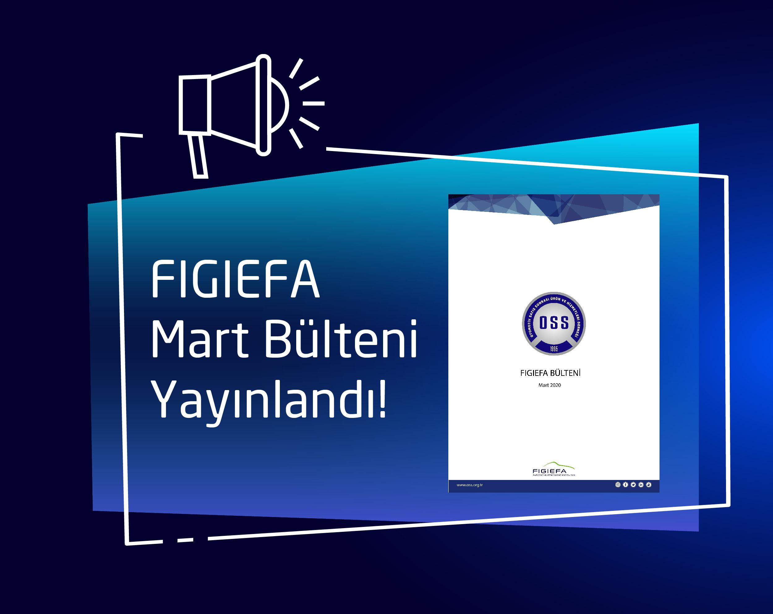 FIGIEFA Mart 2020 Bülteni, Dikkat Çekici ve Sektöre Işık Tutan Konularıyla Yayınlandı