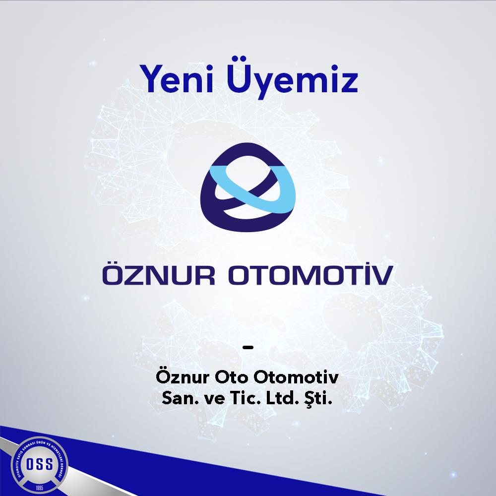 Yeni Üyemiz/ Öznur Oto Otomotiv San. ve Tic. Ltd. Şti.